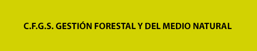 CFGS GESTION FORESTAL Y DEL MEDIO NATURAL